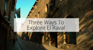 Three Ways To Explore El Raval