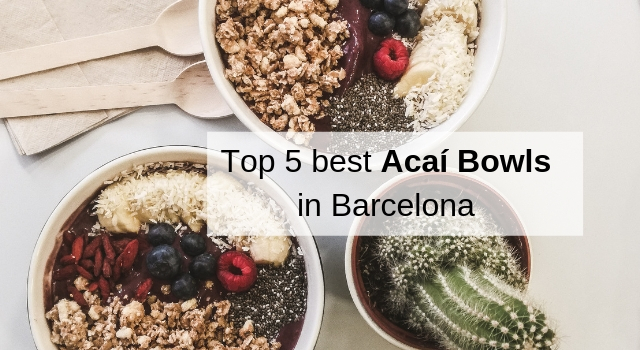 Top 5 best Acaí Bowls in Barcelona
