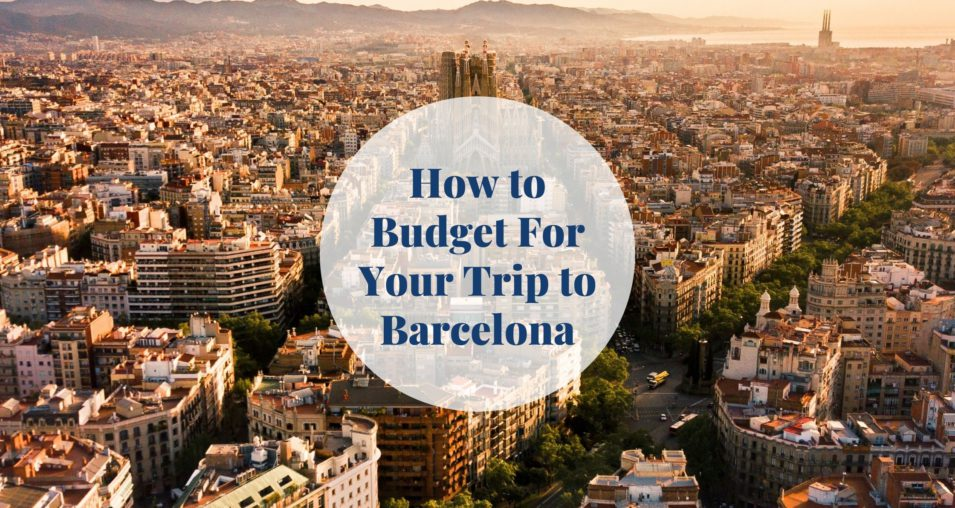 budget for your trip to Barcelona