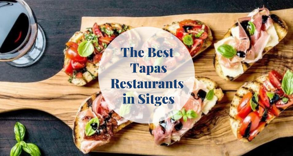 The Best Tapas Restaurants in Sitges Barcelona-Home