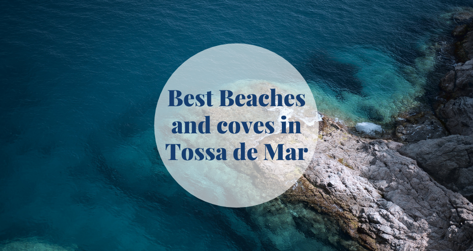 Best Beaches and coves in Tossa de Mar