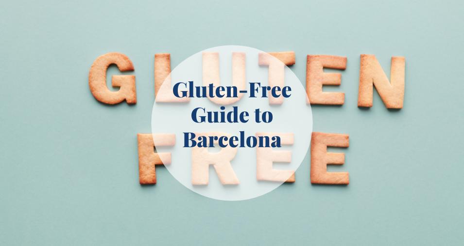 Gluten-Free Guide to Barcelona