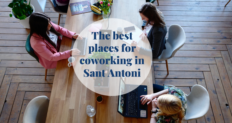 The best places for coworking in Sant Antoni
