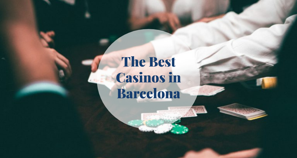 The best casinos in Barcelona