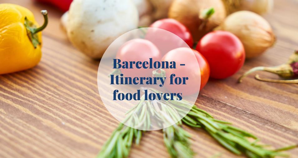 bARCELONA food lovers itinerary