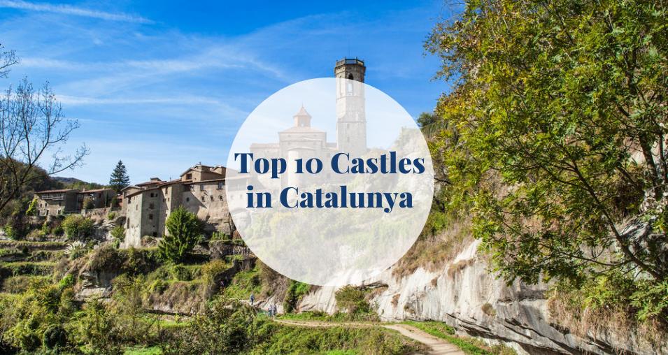 Top 10 Castles in Catalunya