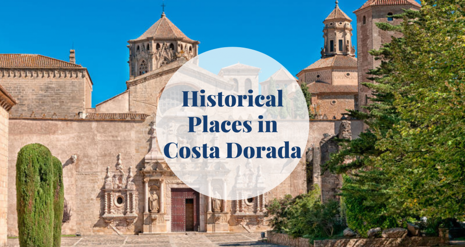 Historical places Costa Dorada