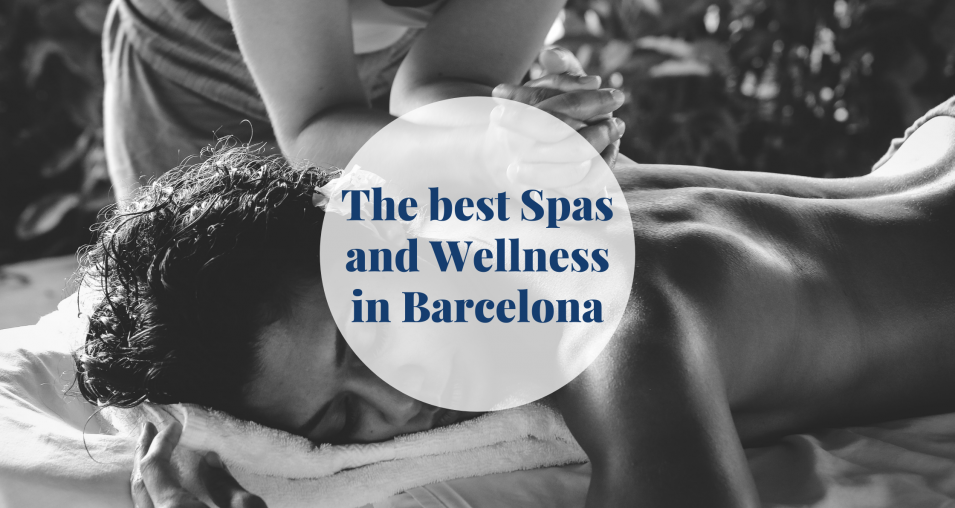 The best Spas and Wellness centers in Barcelona
