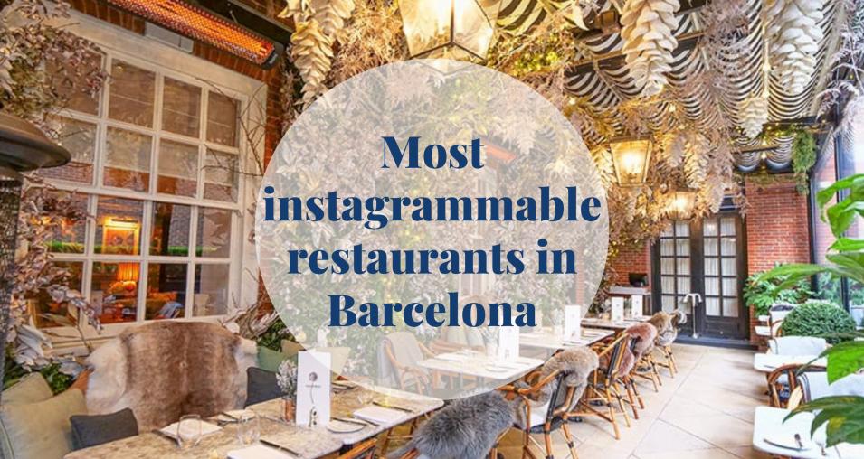 Most instagrammable restaurants in Barcelona- Barcelona Home