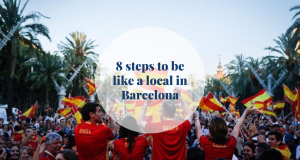 8 steps to be like a local in Barcelona - Barcelona Home