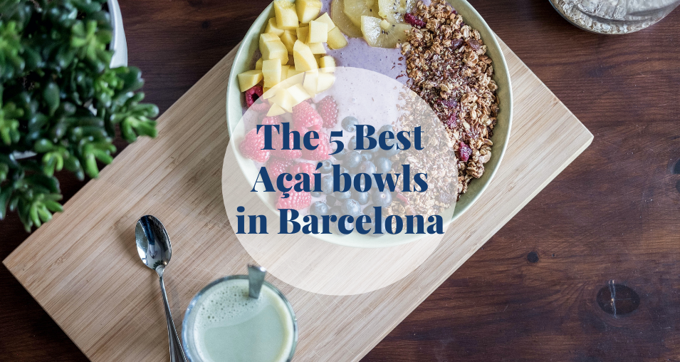 The 5 best Açaí bowls in Barcelona Barcelona-Home