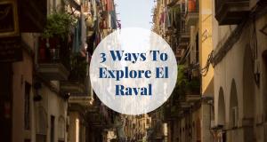 3 Ways To Explore El Raval Barcelona-Home