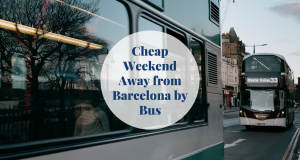 Cheap Weekend Away from Barcelona by Bus Barcelona-Home